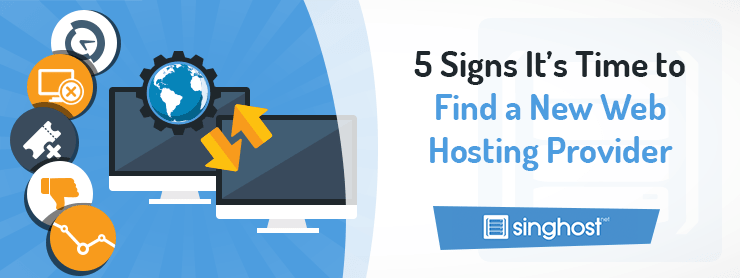 5 Signs It's Time to Find a New Web Hosting Provider