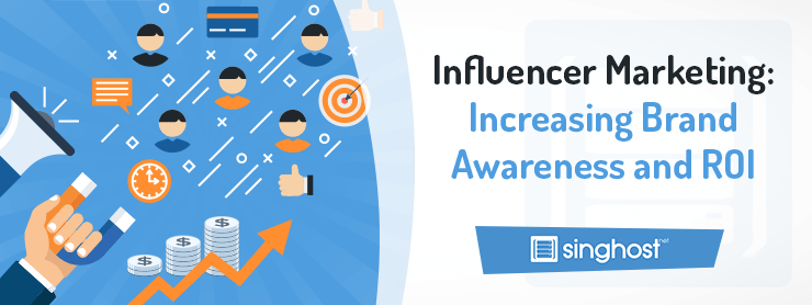Influencer Marketing: Increasing Brand Awareness and ROI